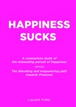 Happiness sucks!