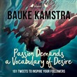 Passion Demands a Vocabulary of Desire: Volume 3
