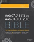 AutoCAD 2015 and AutoCAD LT 2015 Bible