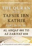 The Quran With Tafsir Ibn Kathir Part 26 of 30: Al Ahqaf 001 To Az Zariyat 030