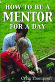 how to be a mentor for a ...