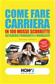 Come fare carriera in 100 mosse scorrette