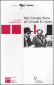 Dall'Europa divisa all'Unione europea