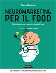 Neuromarketing per il food. Strategie per una comunicazione efficace