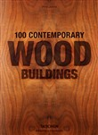 100 contemporary wood buildings. Ediz. italiana, spagnola e portoghese