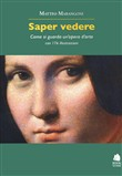 Saper vedere. Come si guarda un'opera d'arte. Audiolibro. Con 2 CD Audio