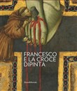 Francesco e la Croce dipinta. Ediz. illustrata