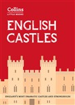 English Castles: England's most dramatic castles and strongholds (Collins Little Books)