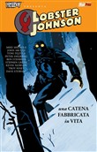 Una catena fabbricata in vita. Lobster Johnson. Vol. 6
