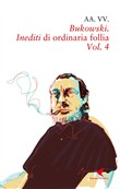 Bukowski. Inediti di ordinaria follia. Vol. 4