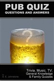 Pub Quiz Questions and Answers: Trivia, Music, TV, Family & General Knowledge Quizzes