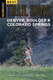 Best Trail Runs Denver, Boulder & Colorado Springs
