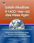Salafi-Jihadism: A 1,400-Year-old Idea Rises Again - Terrorist Groups al-Qaeda, Boko Haram, and ISIS, Examination of Historical Events from 1960 Through 1979 Leading to Militarization of Salafism