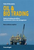 Oil & bio trading e price risk management. Guida al trading petrolifero, biocarburanti e price risk management