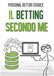 Personal Bettor Service. Il betting secondo me