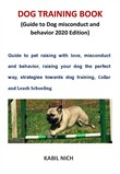 DOG TRAINING BOOK (Guide to Dog misconduct and behaviour 2020 Edition)
