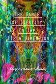 The Dance of Identity In The Fifth Dimension