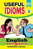 English Fast & Easy: Useful Idioms 3