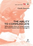 The ability to communicate. Who knows how to communicate the crisis knows how to manage it