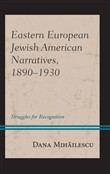 Eastern European Jewish American Narratives, 1890–1930