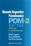 PDM-2. Manuale diagnostico psicodinamico. Infanzia e adolescenza