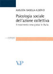 Psicologia sociale dell'azione collettiva. Il movimento new global in Italia