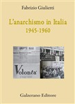 L'anarchismo in Italia (1945-1960)