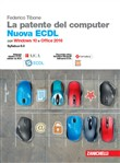 La patente del computer. Nuova ECDL. Con Windows 10 e Office 2016. Con e-book