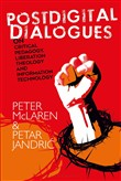 Postdigital Dialogues on Critical Pedagogy, Liberation Theology and Information Technology