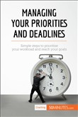 Managing Your Priorities and Deadlines
