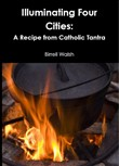 Illuminating Four Cities: A Recipe from Catholic Tantra