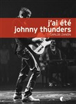 J'ai été Johnny Thunders