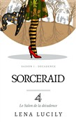 Sorceraid, Episode 4 : Le Salon de la décadence
