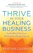 Thrive in Your Healing Business