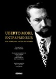 Uberto Mori, entrepreneur. His work, his faith, his works