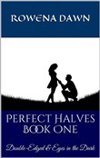 Perfect Halves Book One