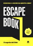 Il segreto del club Weinstein. Escape book
