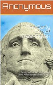 The Early Life of Washington / Designed for the Instruction and Amusement of the Young