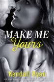 Make Me Yours (Unravel Me Series, Book 2)