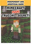 Minecraft. Maxi trucchi e segreti. Independent and unofficial guide