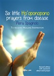 Six little Ho'oponopono prayers from disease
