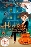 Harmony: A 'Not-Quite' Haunted Love Story: Magic and Mayhem Universe