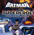 Batman. The brave and the bold. Supereroe. Armi, mosse, poteri. Ediz. illustrata