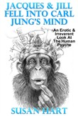 Jacques & Jill Fell Into Carl Jung's Mind