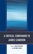 A Critical Companion to James Cameron