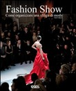 Fashion Show. Come realizzare un evento di moda