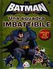 Batman. The brave and the bold. Una squadra imbattibile. Con puzzle