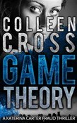 Game Theory: The Legal Thriller Bestseller from Colleen Cross