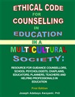 Ethical Code for Counselling in Education in a Multicultural Society - Resource for Counsellors, Educators, Teachers and Helping Professionals in Education - First Edition