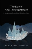 The dawn and the nightmare. A reimagining of brothers Grimm's little snow white